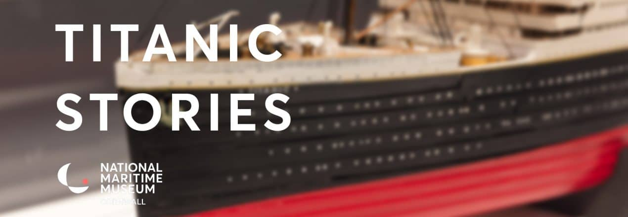 Titanic Stories at The National Maritime Museum Cornwall in Falmouth